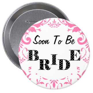 Soon to Be Bride Bachelorette Party - PInk 4 Inch Round Button
