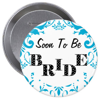 Soon to Be Bride Bachelorette Party - Turquoise 4 Inch Round Button