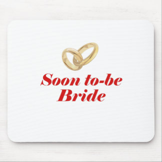 Soon to be Bride Mouse Pad