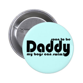 Soon to be Daddy Pinback Button