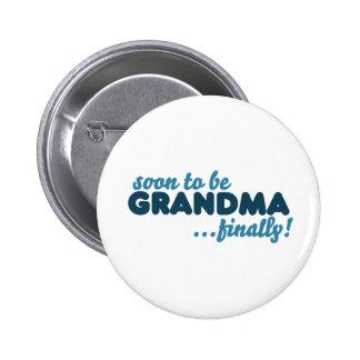 Soon to be Grandma Finally Button
