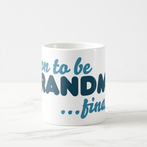 Soon to be Grandma Finally Coffee Mugs