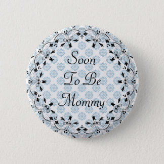 Soon to be Mommy Blue and Black Button