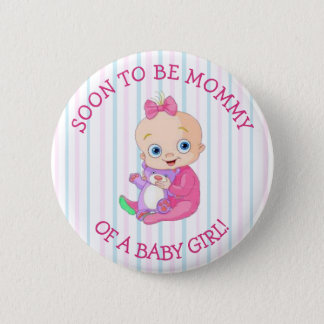 Soon to be Mommy of A Baby Girl Button