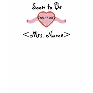 Soon to Be Mrs t-shirt