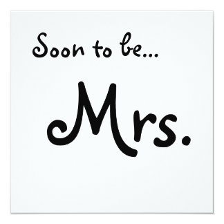 """Soon to be... Mrs."" Bridal Shower Invitation"