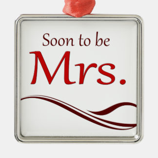 Soon to be Mrs. Metal Ornament