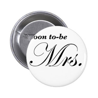 Soon to be Mrs Pinback Button