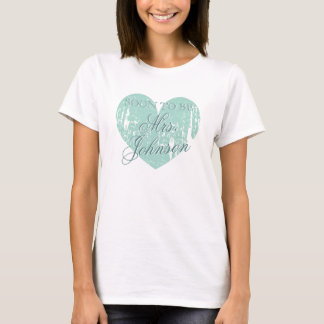 Soon to be Mrs Shirt for future bride | Teal heart