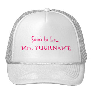 Soon To Be Mrs. YOURNAME (#FF0066 pink) Trucker Hats