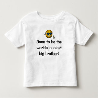 """Soon to be the World's Coolest Big Brother!"" [b] T Shirt"