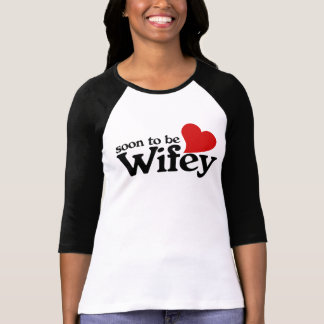Soon to be Wifey T-Shirt
