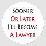 Sooner Or Later I'll Become A Lawyer Sticker