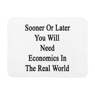 Sooner Or Later You Will Need Economics In The Rea Magnet