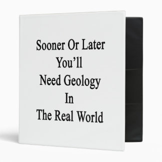 Sooner Or Later You'll Need Geology In The Real Wo Vinyl Binder