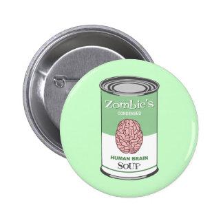 Sopa del cerebro humano del zombi pin redondo de 2 pulgadas