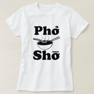 Sopa vietnamita divertida de Pho Sho que dice la Playera