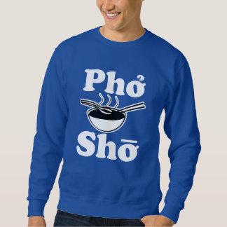 Sopa vietnamita divertida de Pho Sho que dice la Sudadera