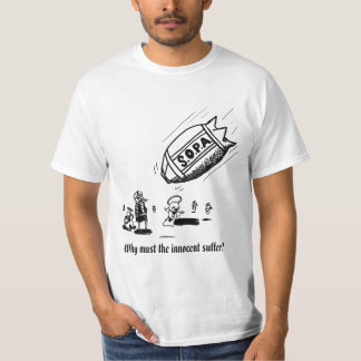 SOPA - Why must the innocent suffer? T-Shirt