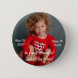 "Sophie&#39;s Button<br><div class=""desc"">Created to honor the life of Sophie Elise Henkel our precious baby girl.</div>"