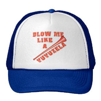 Sópleme como las camisetas divertidas de un Vuvuze Gorras De Camionero