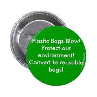 ¡Soplo de las bolsas de plástico! ¡Proteja nuestro Pin Redondo De 2 Pulgadas