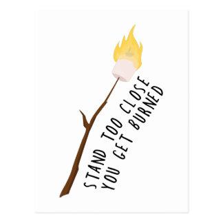 Soporte demasiado cerca que usted consigue quemado tarjeta postal