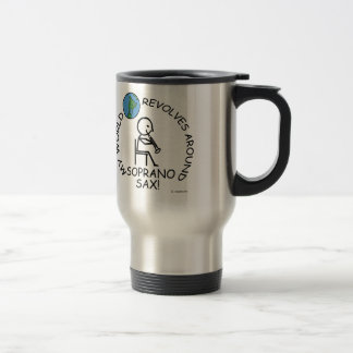 Soprano Sax - World Revolves Around Travel Mug
