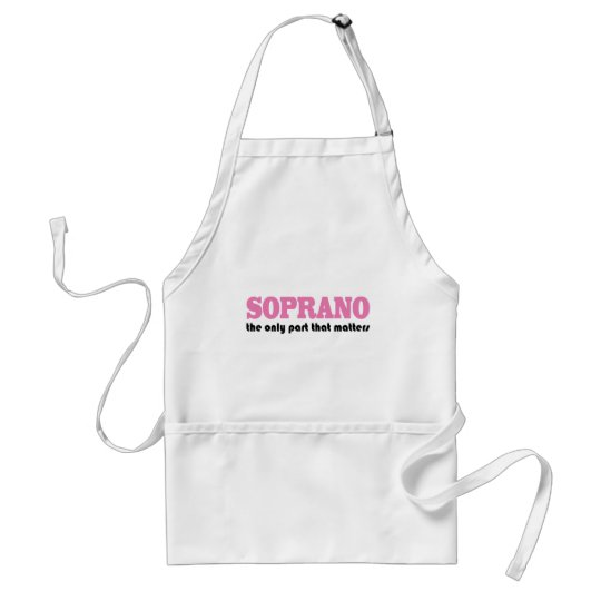 Soprano the Only Part Which Matters Adult Apron