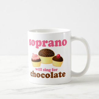 Soprano will Sing for Chocolate Coffee Mug