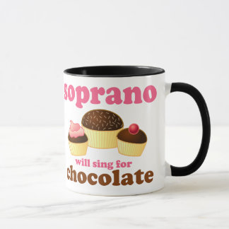 Soprano will Sing for Chocolate Mug