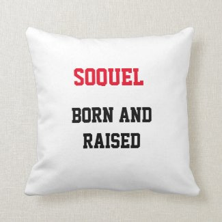 Soquel Born and Raised Throw Pillow