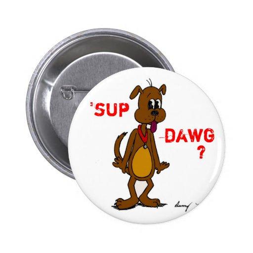 ¿'SORBO DAWG? Botón del perrito