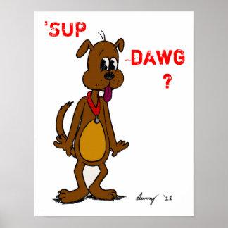 ¿ SORBO DAWG Poster del perrito