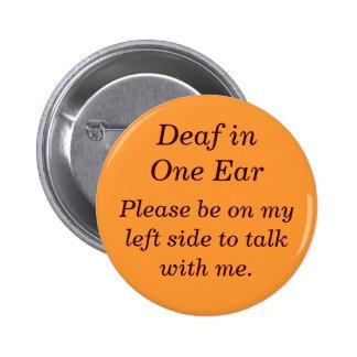 Sordo en su botón derecho del oído pin redondo de 2 pulgadas