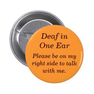 Sordo en su botón izquierdo del oído pin redondo de 2 pulgadas