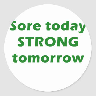 Sore Today Strong Tomorrow Round Sticker