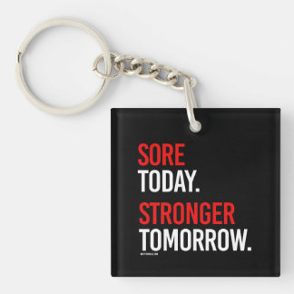 Sore today Stronger tomorrow -   Guy Fitness -.png Keychain