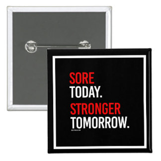 Sore today Stronger tomorrow -   Guy Fitness -.png Pinback Button