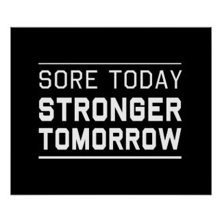 Sore Today Stronger Tomorrow Poster