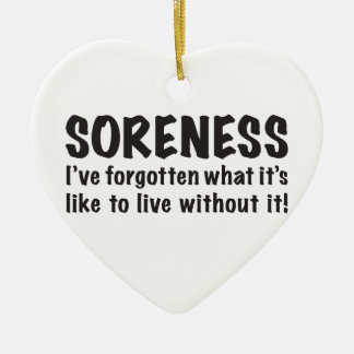 SORENESS Forgotten What It's Like To Live Without Ceramic Ornament