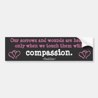 Sorrows healed by Compassion Bumper Sticker Car Bumper Sticker