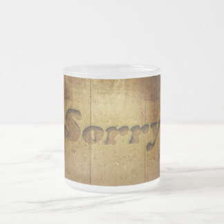 Sorry-229978 SORRY APOLOGY REGRET WOODEN SAYINGS C Frosted Glass Coffee Mug