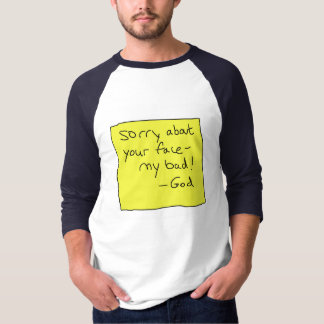 Sorry about face T-Shirt