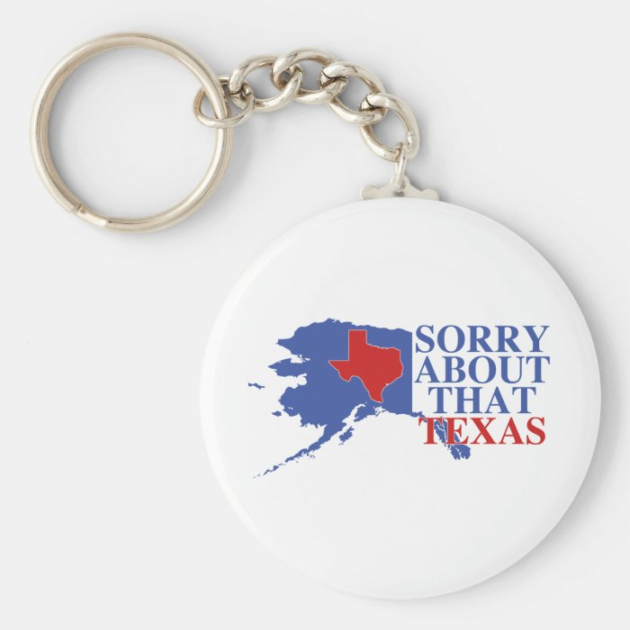 Sorry about that Texas - Alaska Pride Keychain