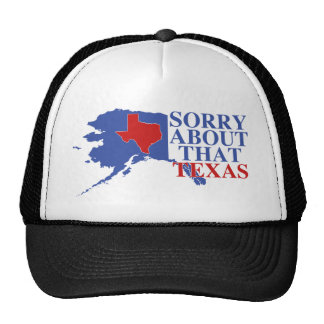 Sorry about that Texas - Alaska Pride Trucker Hat