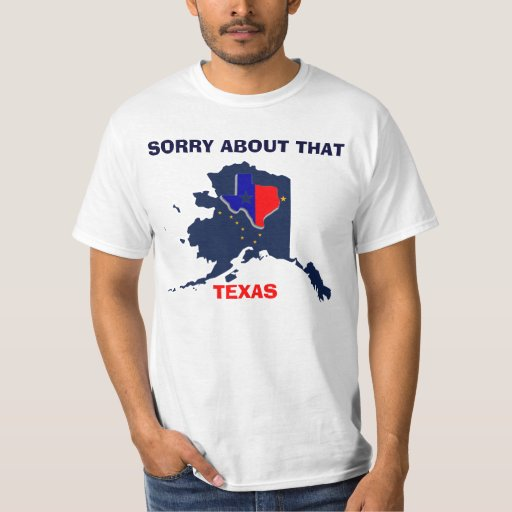 Sorry About That Texas T-shirt