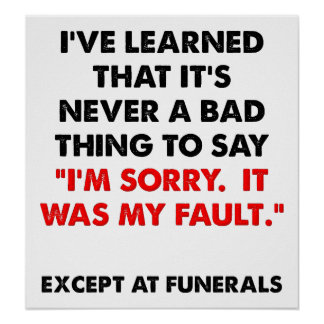 Sorry at Funerals Funny Poster