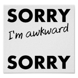 Sorry Awkward Sorry Funny Poster