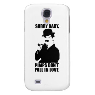 Sorry Baby Pimps Don't Fall In Love Galaxy S4 Case